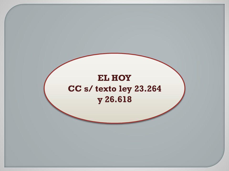 EL HOY CC s/ texto ley 23.264 y 26.618 EL HOY