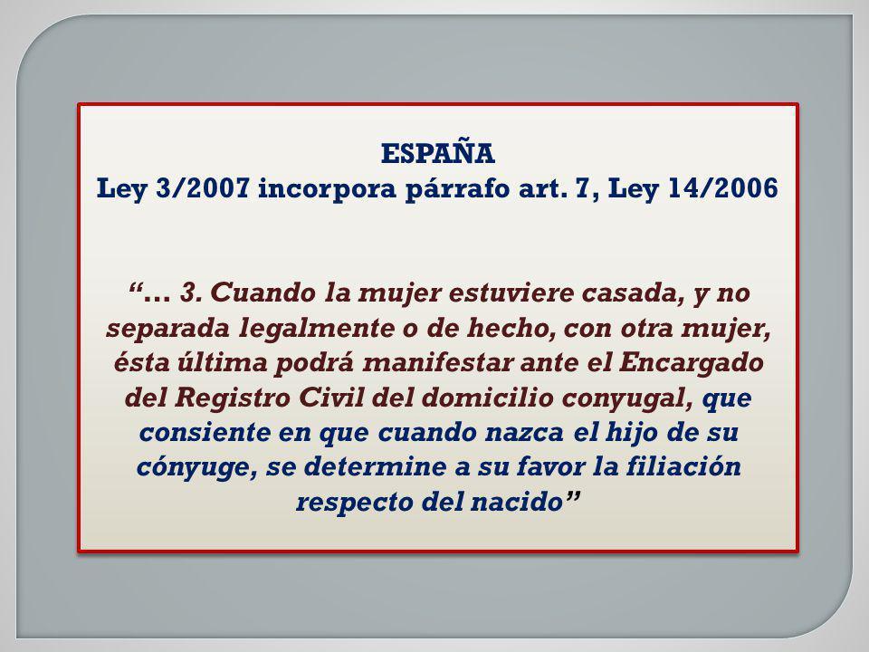ESPAÑA Ley 3/2007 incorpora párrafo art. 7, Ley 14/2006