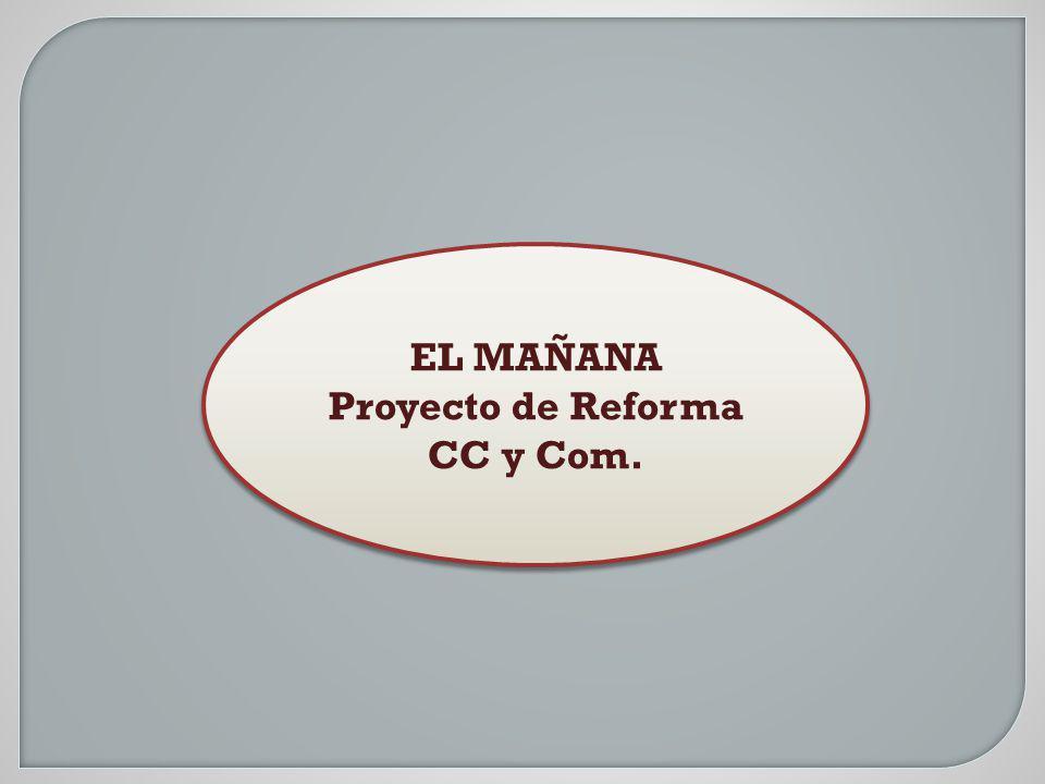 EL MAÑANA Proyecto de Reforma CC y Com.