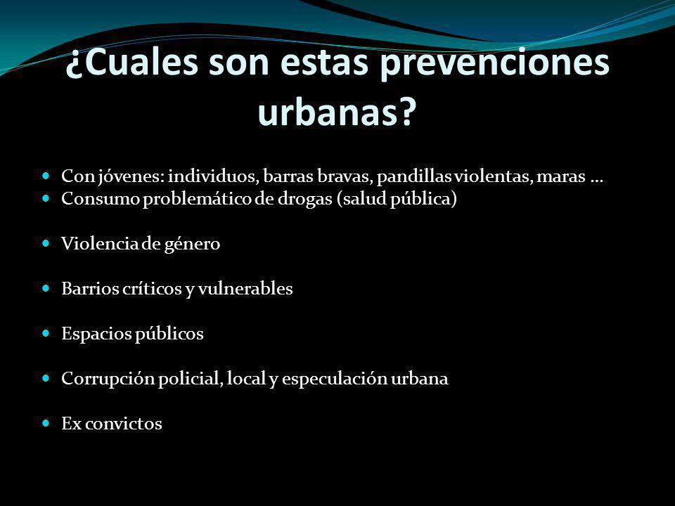 ¿Cuales son estas prevenciones urbanas