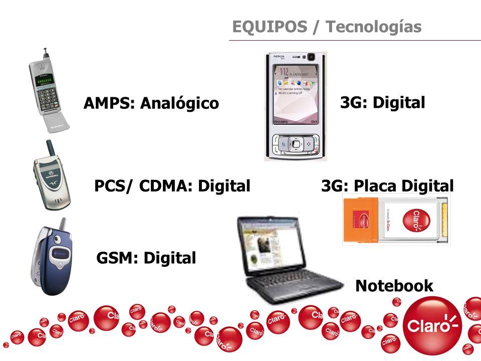 EQUIPOS / TecnologíasAMPS: Analógico. 3G: Digital. PCS/ CDMA: Digital. 3G: Placa Digital. Notebook.
