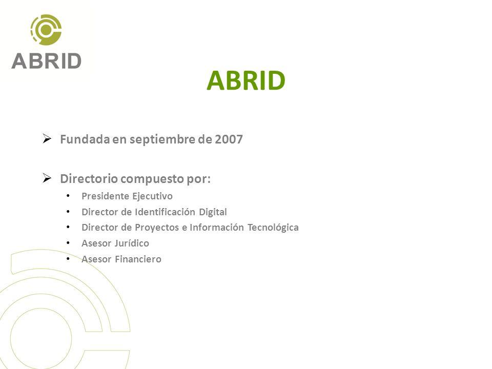 ABRID Fundada en septiembre de 2007 Directorio compuesto por: