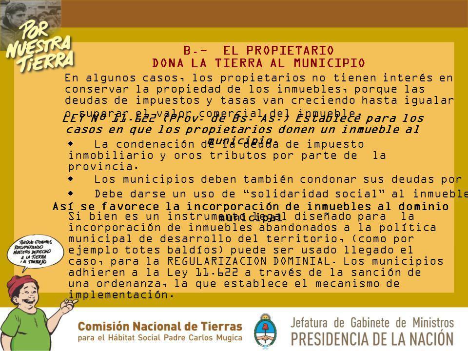 B.- EL PROPIETARIO DONA LA TIERRA AL MUNICIPIO