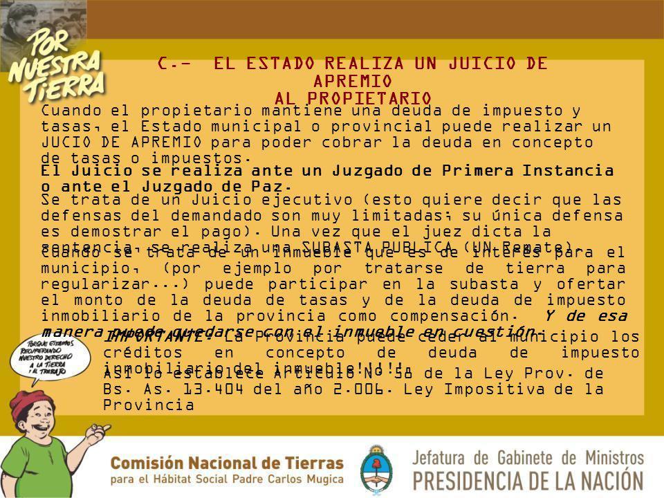 C.- EL ESTADO REALIZA UN JUICIO DE APREMIO AL PROPIETARIO