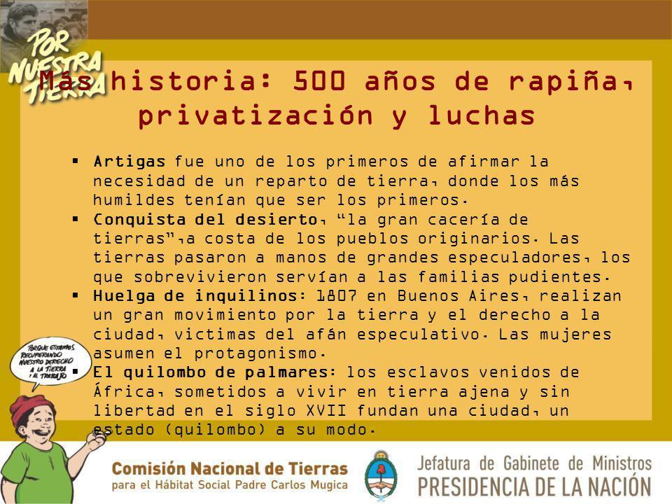 Más historia: 500 años de rapiña, privatización y luchas