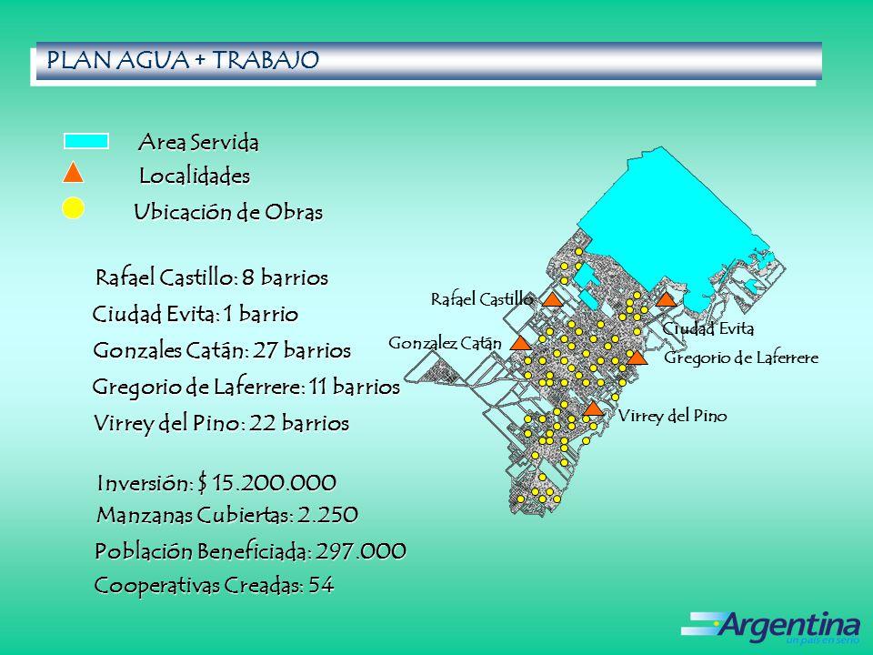 PLAN AGUA + TRABAJO Area Servida Localidades Ubicación de Obras