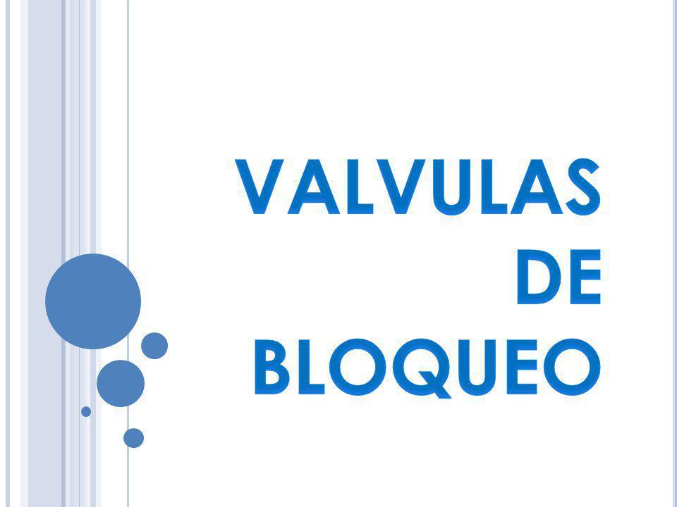 VALVULAS DE BLOQUEO