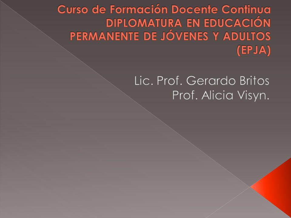 Lic. Prof. Gerardo Britos Prof. Alicia Visyn.