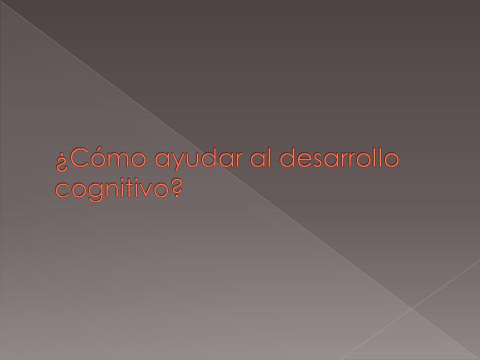 ¿Cómo ayudar al desarrollo cognitivo