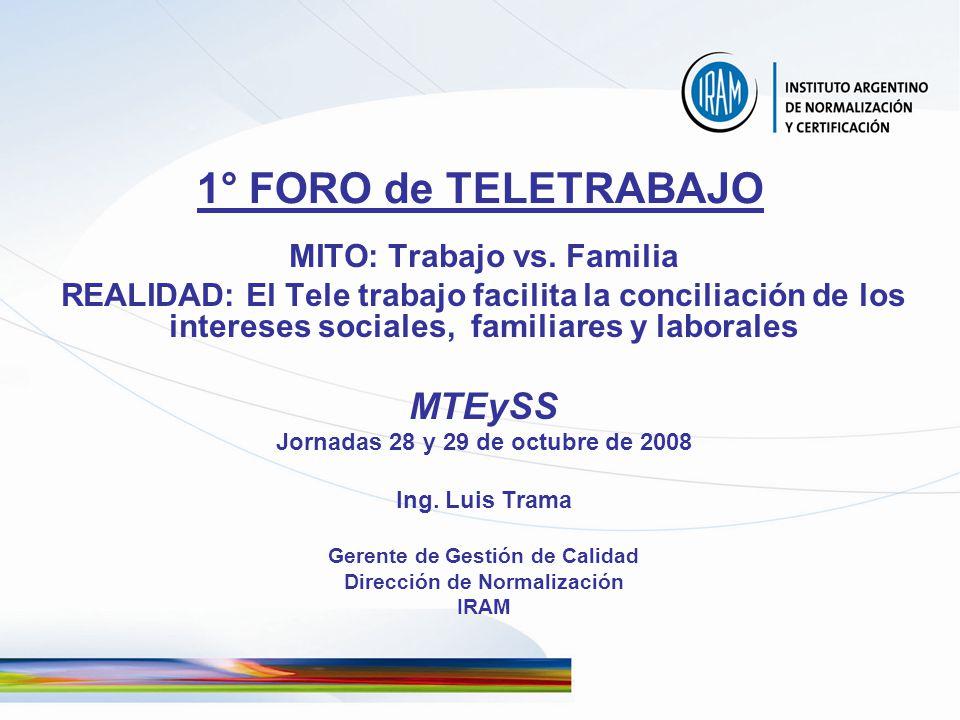 1° FORO de TELETRABAJO MTEySS MITO: Trabajo vs. Familia