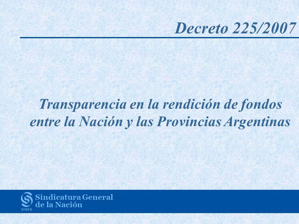 Decreto 225/2007 Transparencia en la rendición de fondos entre la Nación y las Provincias Argentinas.