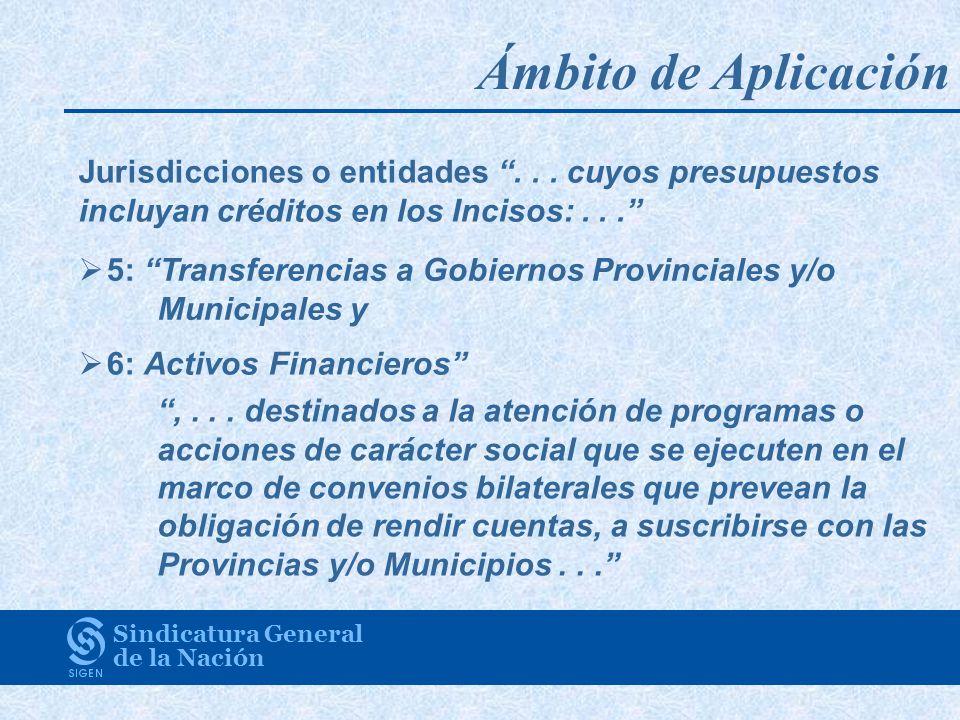 Ámbito de Aplicación Jurisdicciones o entidades . . . cuyos presupuestos incluyan créditos en los Incisos: . . .