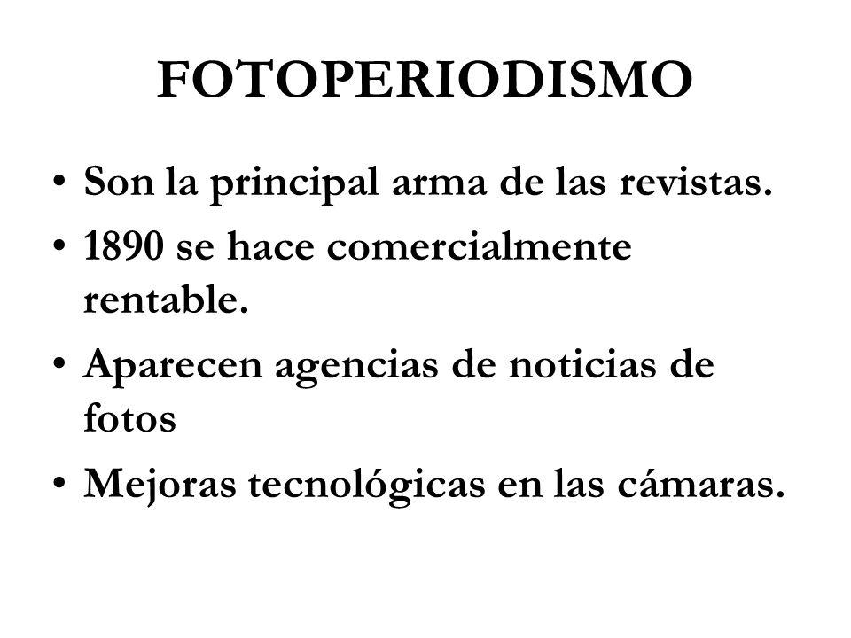 FOTOPERIODISMO Son la principal arma de las revistas.