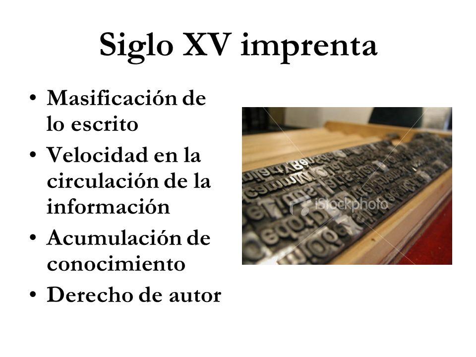 Siglo XV imprenta Masificación de lo escrito