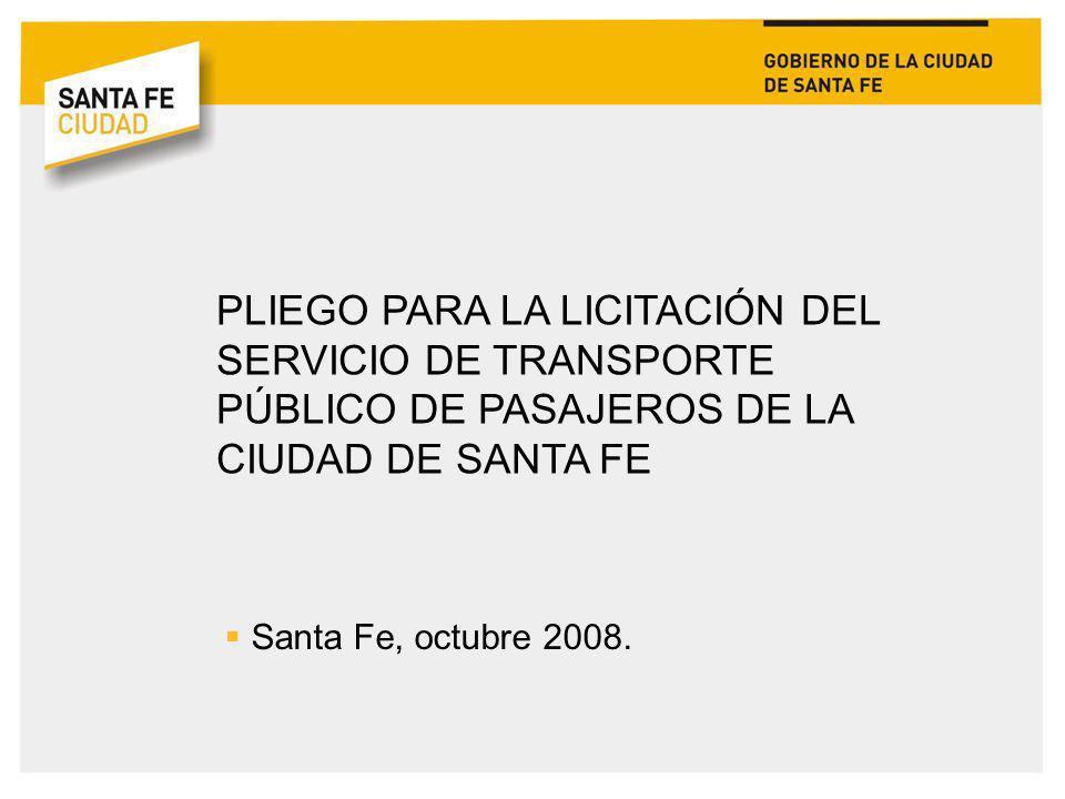 PLIEGO PARA LA LICITACIÓN DEL SERVICIO DE TRANSPORTE PÚBLICO DE PASAJEROS DE LA CIUDAD DE SANTA FE