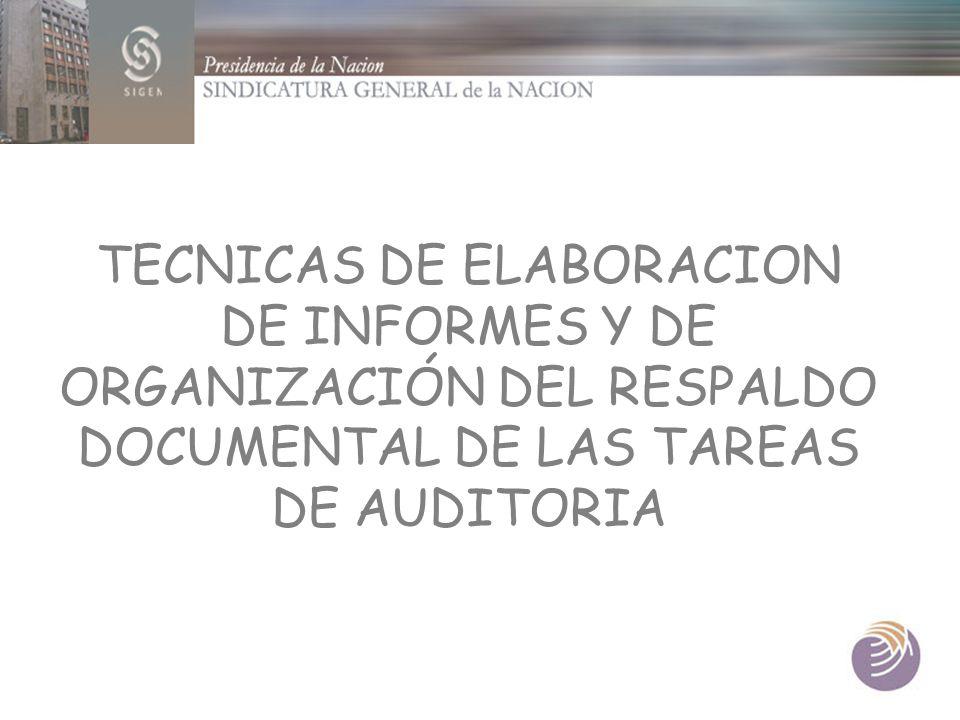 TECNICAS DE ELABORACION DE INFORMES Y DE ORGANIZACIÓN DEL RESPALDO DOCUMENTAL DE LAS TAREAS DE AUDITORIA