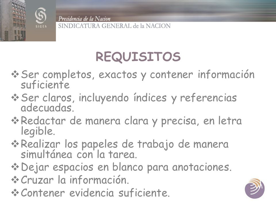REQUISITOS Ser completos, exactos y contener información suficiente