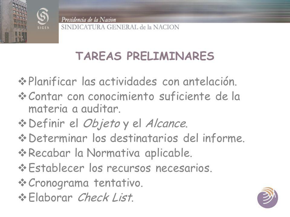 TAREAS PRELIMINARES Planificar las actividades con antelación. Contar con conocimiento suficiente de la materia a auditar.