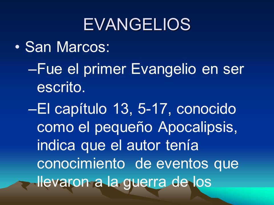 EVANGELIOS San Marcos: Fue el primer Evangelio en ser escrito.