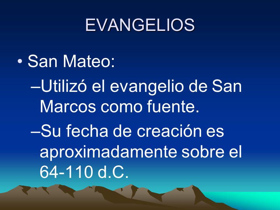 EVANGELIOS San Mateo: Utilizó el evangelio de San Marcos como fuente.