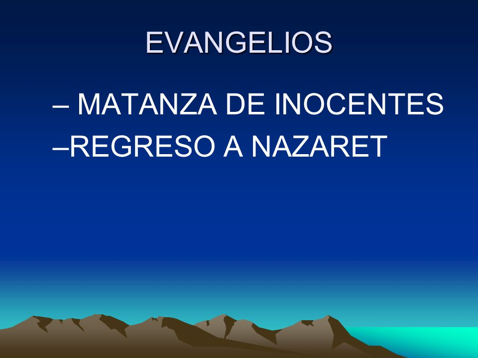 EVANGELIOS MATANZA DE INOCENTES REGRESO A NAZARET