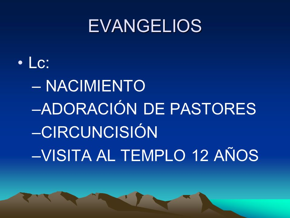 EVANGELIOS Lc: NACIMIENTO ADORACIÓN DE PASTORES CIRCUNCISIÓN