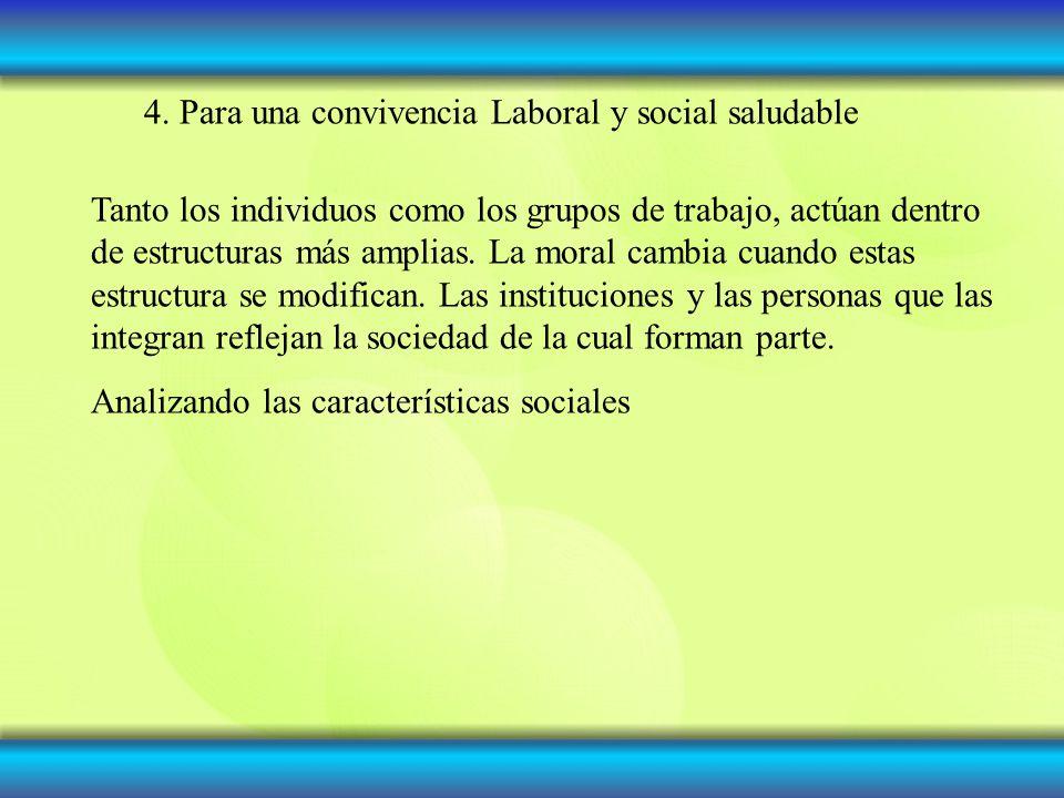 4. Para una convivencia Laboral y social saludable
