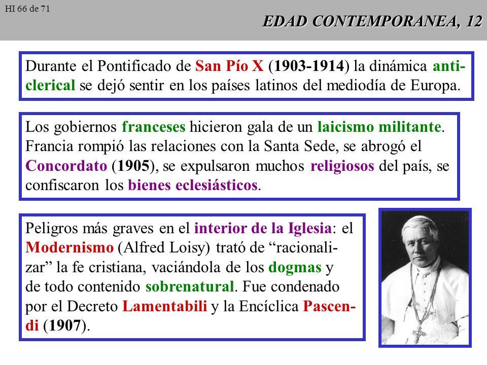 Durante el Pontificado de San Pío X (1903-1914) la dinámica anti-