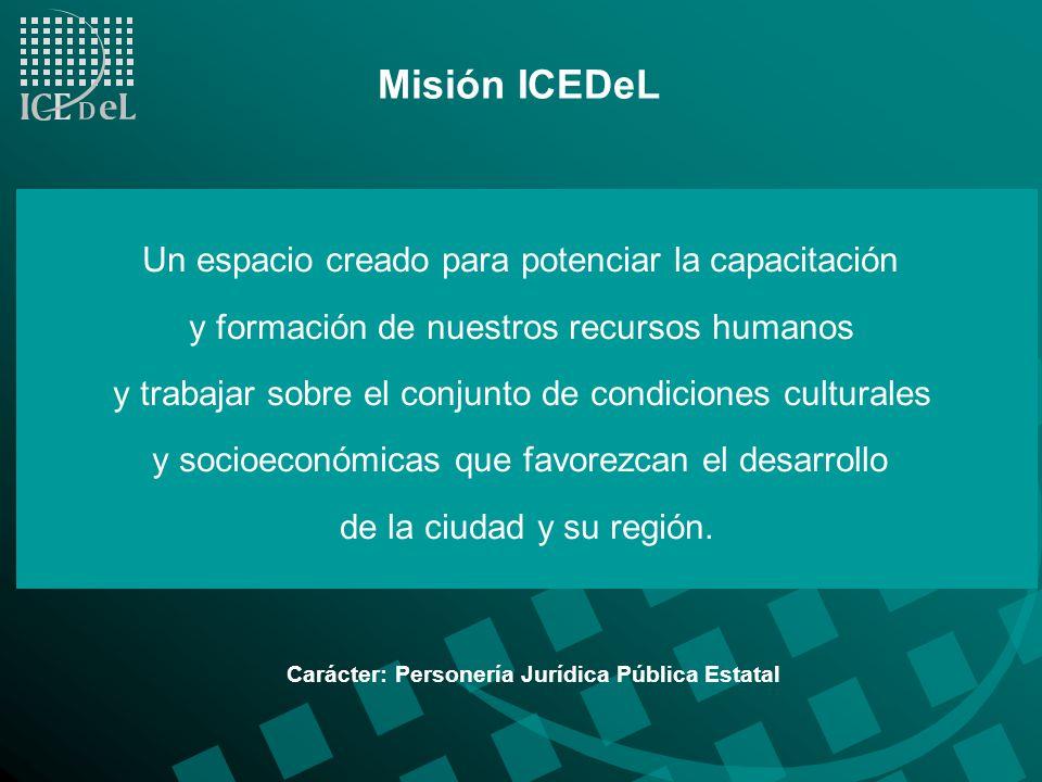 Misión ICEDeL Un espacio creado para potenciar la capacitación