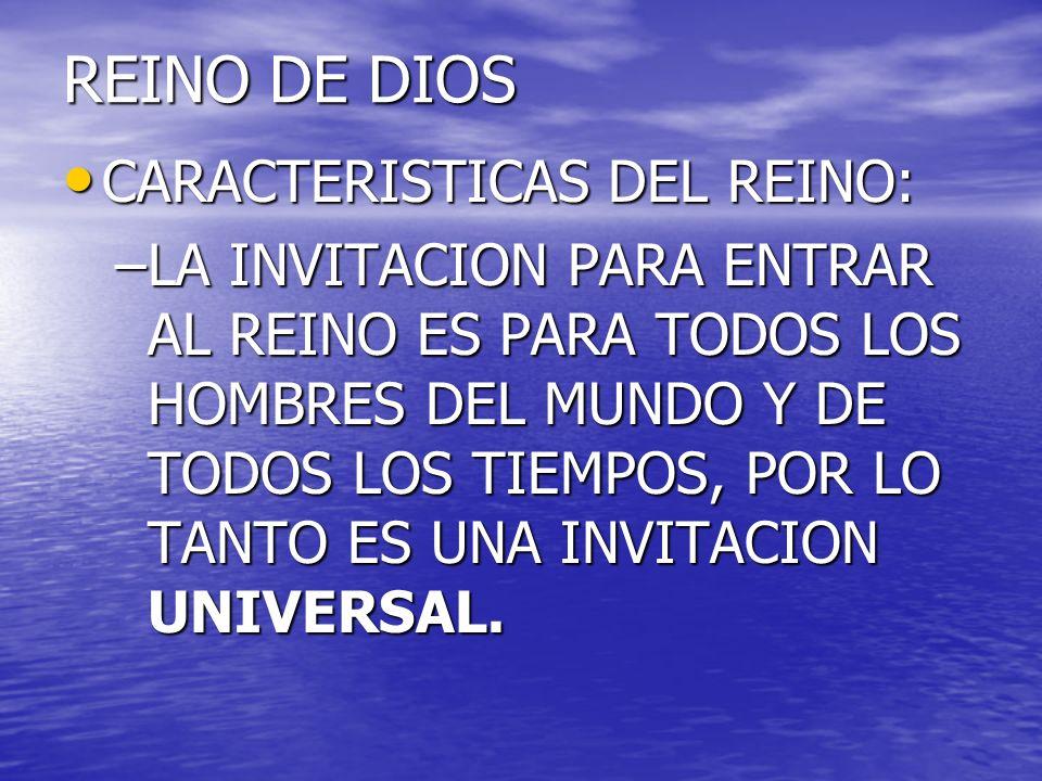 REINO DE DIOS CARACTERISTICAS DEL REINO: