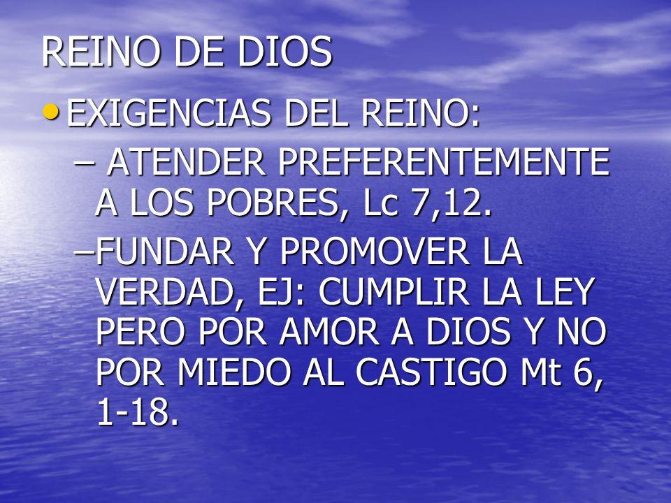 REINO DE DIOS EXIGENCIAS DEL REINO: