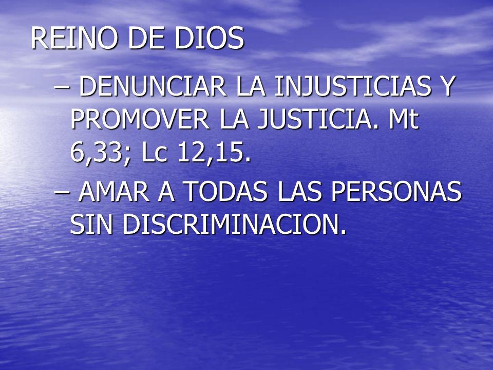 REINO DE DIOS DENUNCIAR LA INJUSTICIAS Y PROMOVER LA JUSTICIA.