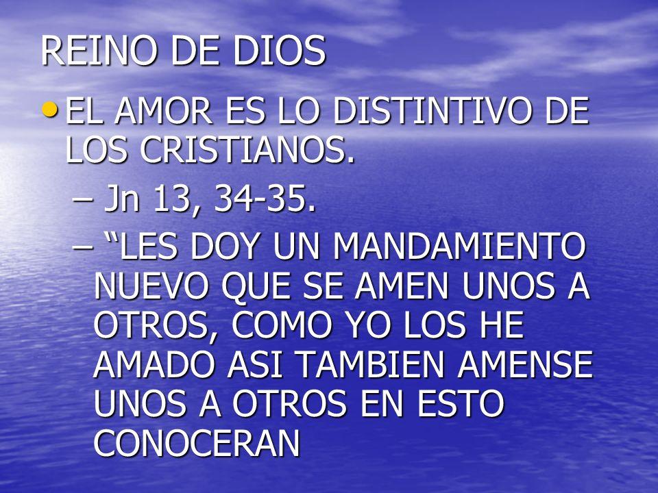 REINO DE DIOS EL AMOR ES LO DISTINTIVO DE LOS CRISTIANOS.