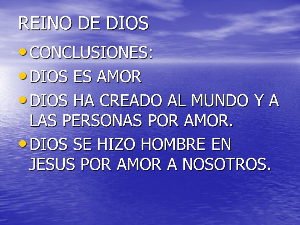 REINO DE DIOS CONCLUSIONES: DIOS ES AMOR