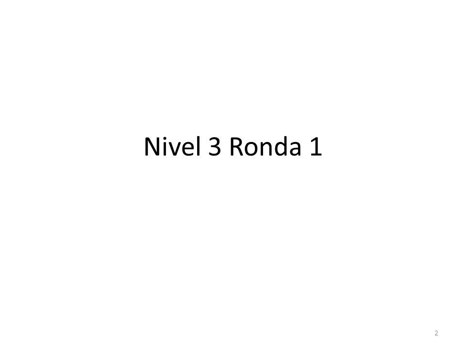Nivel 3 Ronda 1
