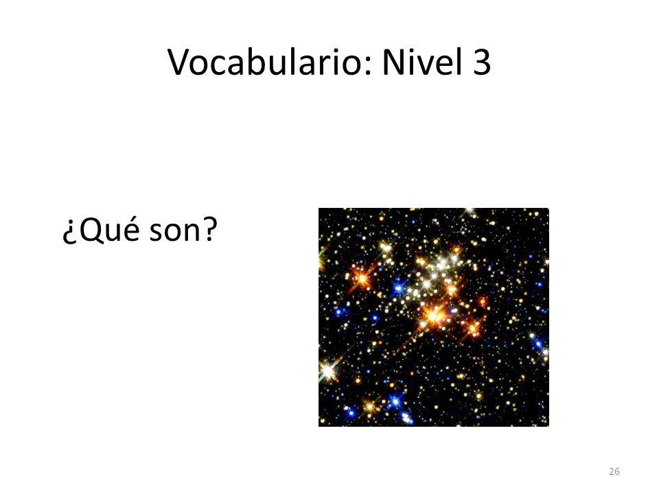 Vocabulario: Nivel 3 ¿Qué son answer: estrellas