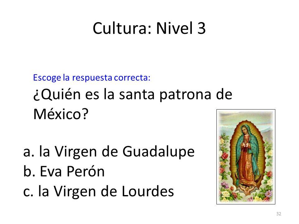 Cultura: Nivel 3 ¿Quién es la santa patrona de México