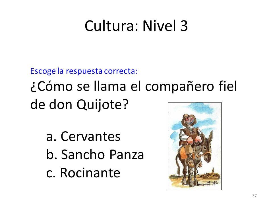 Cultura: Nivel 3 ¿Cómo se llama el compañero fiel de don Quijote