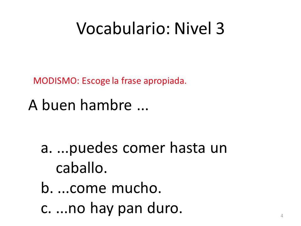 Vocabulario: Nivel 3 A buen hambre ...
