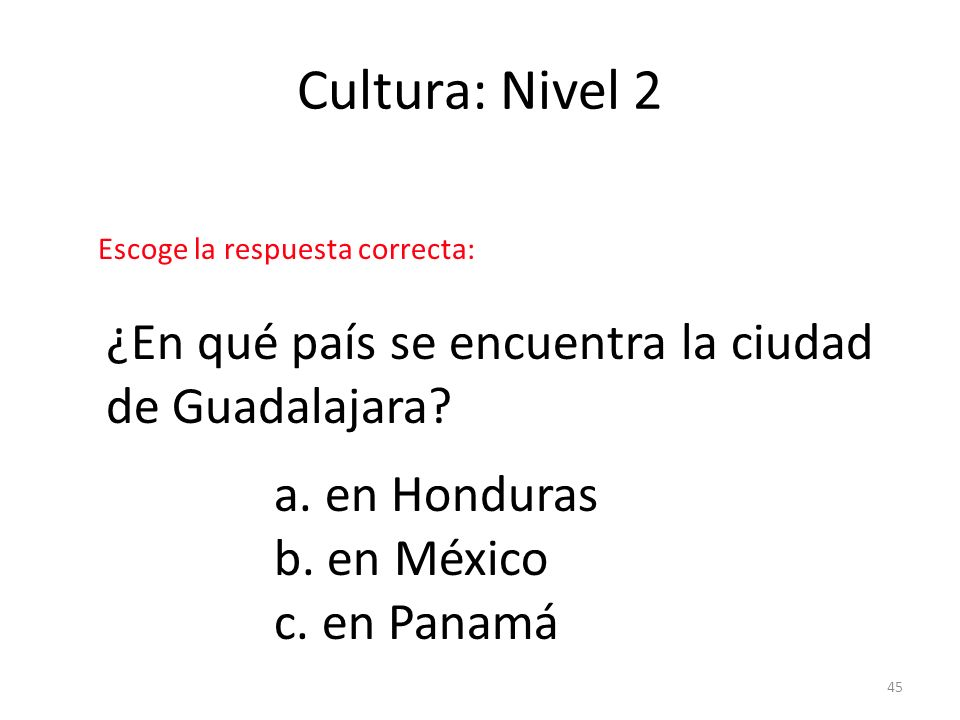 Cultura: Nivel 2 ¿En qué país se encuentra la ciudad de Guadalajara