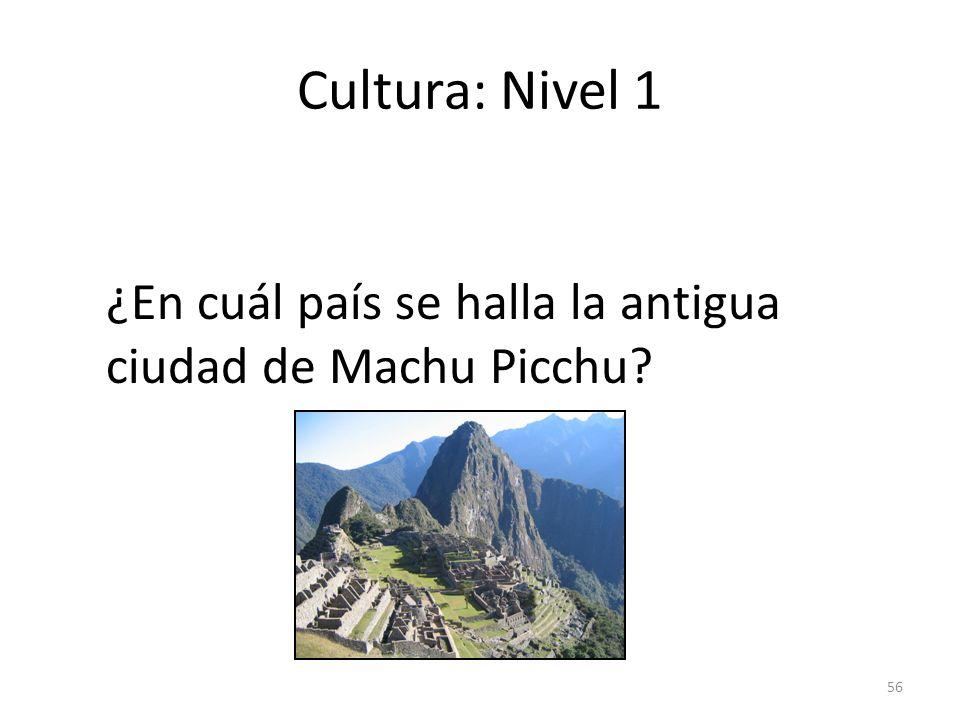 Cultura: Nivel 1 ¿En cuál país se halla la antigua ciudad de Machu Picchu answer: en el Perú