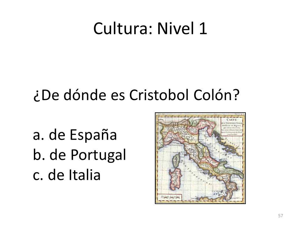 Cultura: Nivel 1 ¿De dónde es Cristobol Colón a. de España