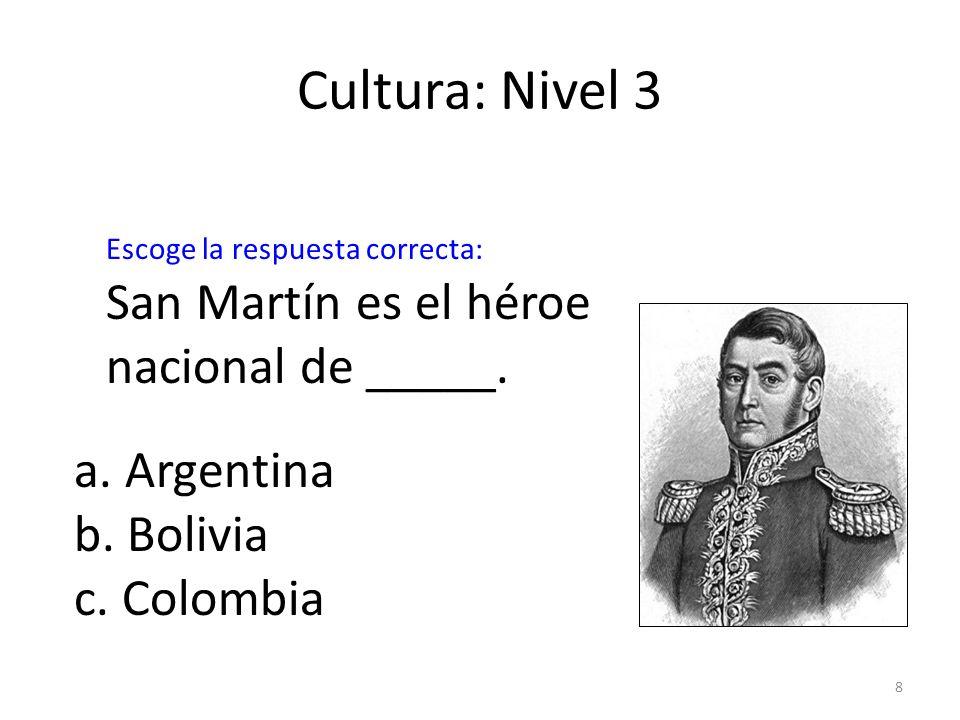 Cultura: Nivel 3 San Martín es el héroe nacional de _____.