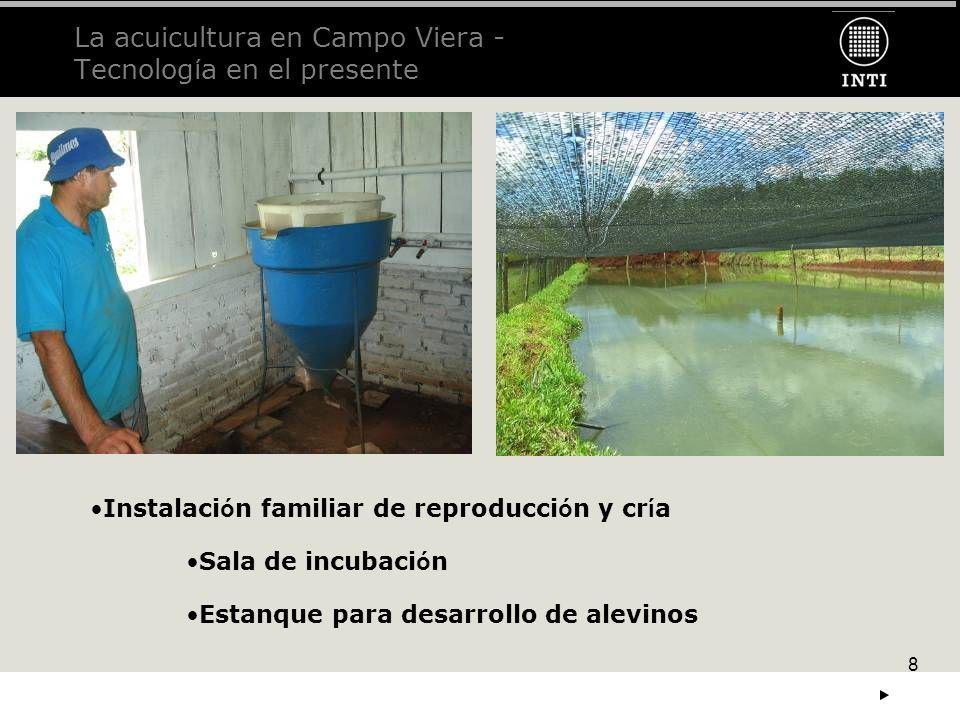 La acuicultura en Campo Viera - Tecnología en el presente