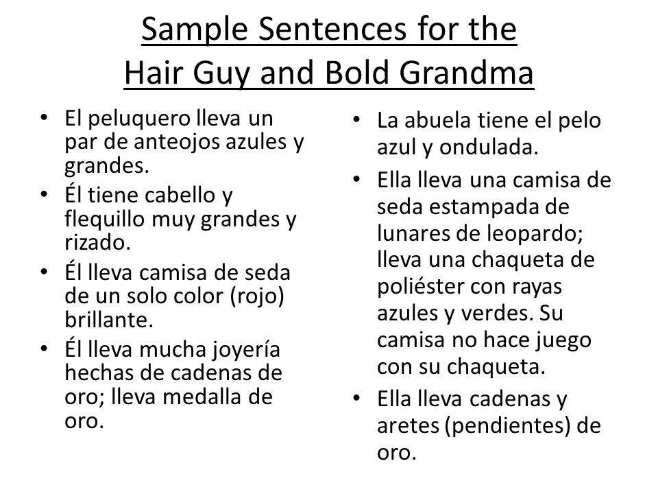Sample Sentences for the Hair Guy and Bold Grandma