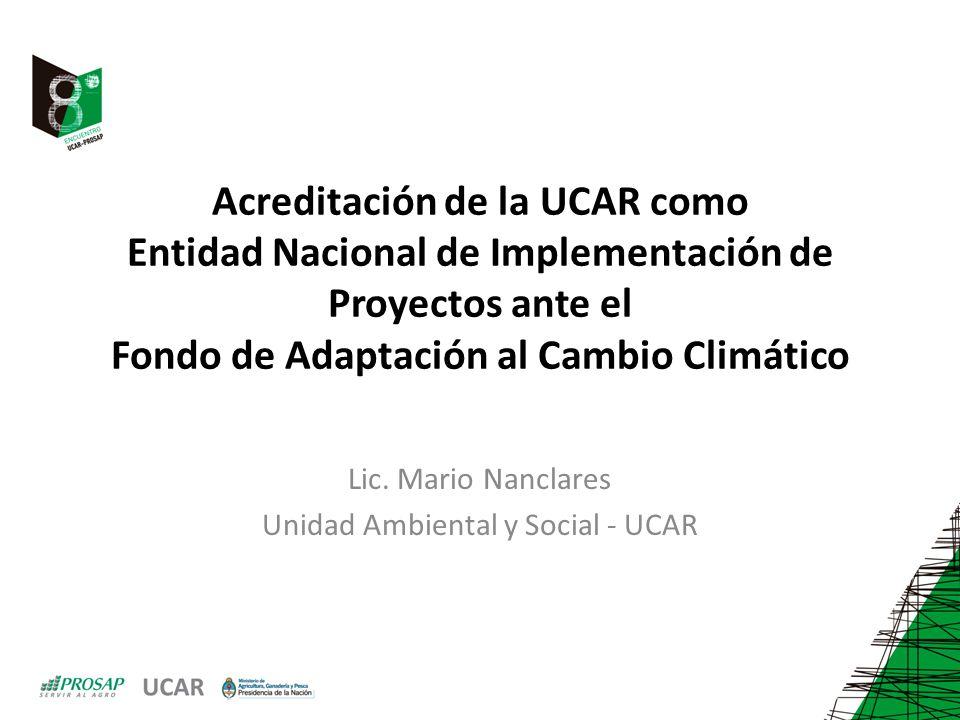Lic. Mario Nanclares Unidad Ambiental y Social - UCAR