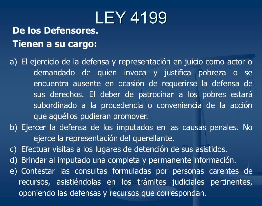 LEY 4199 De los Defensores. Tienen a su cargo: