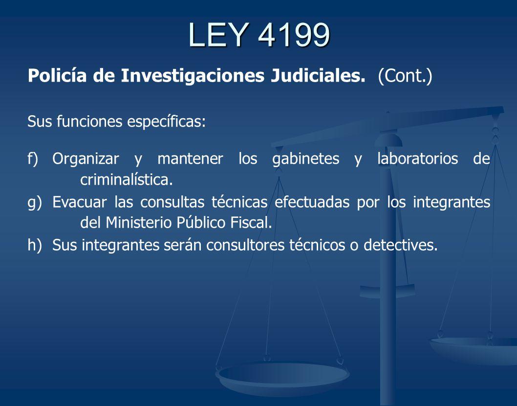 LEY 4199 Policía de Investigaciones Judiciales. (Cont.)