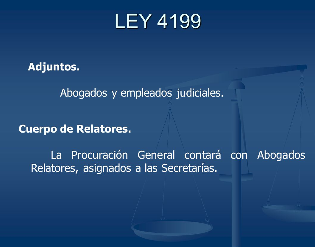LEY 4199 Adjuntos. Abogados y empleados judiciales. Cuerpo de Relatores.