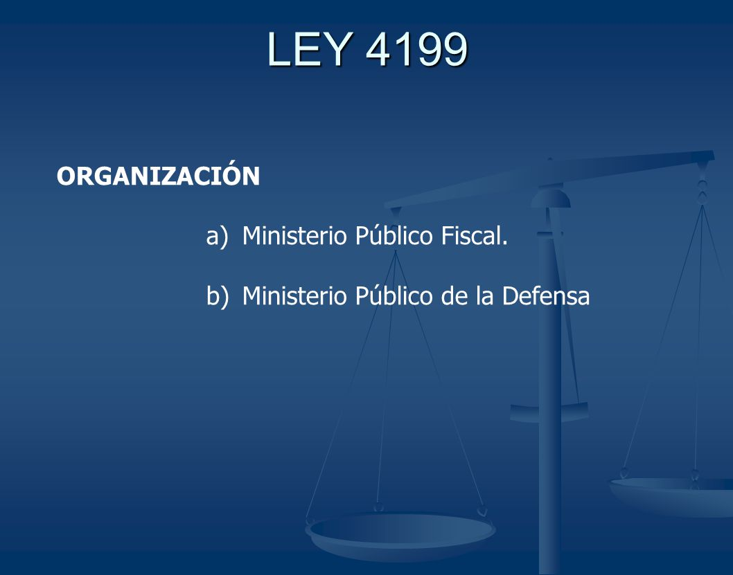 LEY 4199 ORGANIZACIÓN Ministerio Público Fiscal.